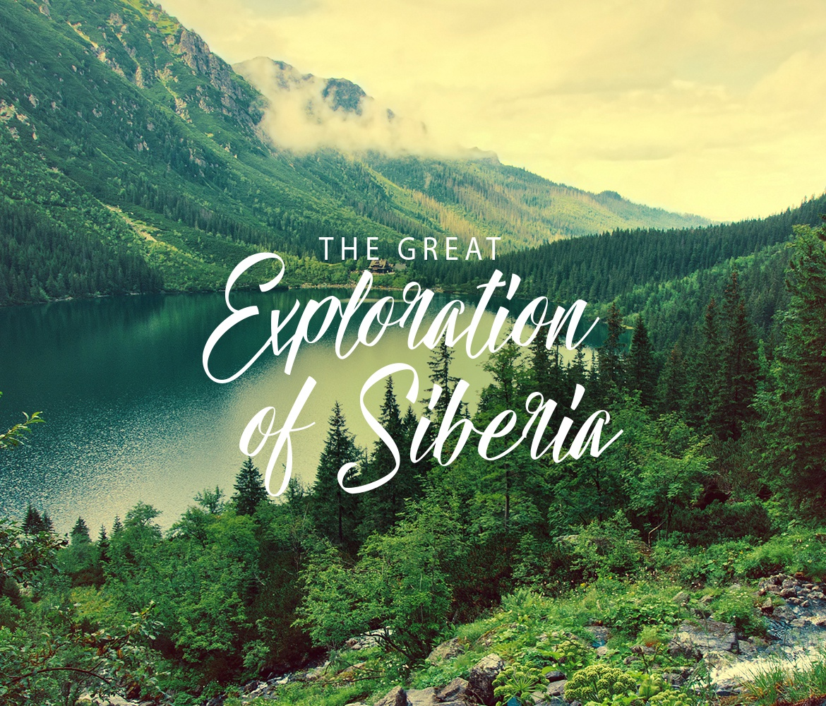 THE GREAT EXPLORATION OF SIBERIA